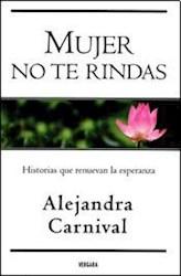 Libro MUJER NO TE RINDAS