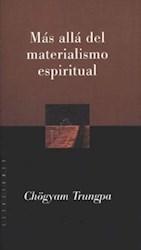Libro MAS ALLA DEL MATERIALISMO ESPIRITUAL