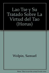 """Libro LAO TSE Y SU """"TRATADO SOBRE LA VIRTUD DEL TAO"""""""