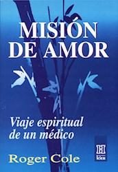 Libro MISION DE AMOR. VIAJE ESPIRITUAL DE UN MEDICO