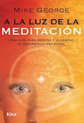 Libro A LA LUZ DE LA MEDITACION