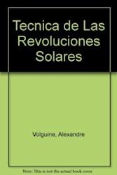 Libro TECNICA DE LAS REVOLUCIONES SOLARES LA