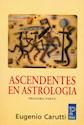ASCENDENTES EN ASTROLOGIA PRIMERA PARTE (RUSTICA)