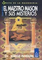 MAESTRO MASON Y SUS MISTERIOS (COLECCION ESTA ES LA MASONERIA) (RUSTICA)