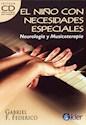 NIÑO CON NECESIDADES ESPECIALES NEUROLOGIA Y MUSICOTERA  PIA (INCLUYE CD)