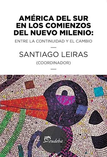 Papel América del sur en los comienzos del nuevo milenio