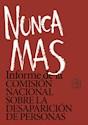 NUNCA MAS INFORME DE LA COMISION NACIONAL SOBRE LA DESAPARICION DE PERSONAS (10 EDICION) (RUSTICA)