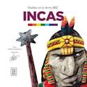 INCAS (COLECCION HUELLAS EN LA TIERRA 2) (ILUSTRADO) (RUSTICA)