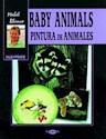 Libro BABY ANIMALS PINTURA DE ANIMALES