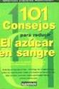 101 CONSEJOS PARA REDUCIR EL AZUCAR EN SANGRE