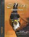 AVES ARGENTINAS UN VUELO POR EL MUNDO SILVESTRE  (BILINGUE)