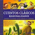 Libro CUENTOS CLASICOS REGIONALIZADOS ADAPTADOS A LAS DISTINTAS CULTURAS INDIGENAS DE LA ARGENTI