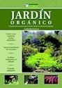 JARDIN ORGANICO UNA GUIA ESENCIAL PARA CREAR UN JARDIN  NATURAL CON TECNICAS ECOLOGICAS