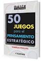 Libro 50 JUEGOS PARA EL PENSAMIENTO ESTRATÉGICO