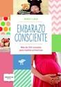 EMBARAZO CONSCIENTE MAS DE 350 CONSEJOS PARA MADRES PRIMERIZAS (RUSTICA)