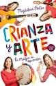 CRIANZA Y ARTE LA MAGIA DE APRENDER (INCLUYE CD)