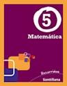 MATEMATICA 5 SANTILLANA RECORRIDOS [NOVEDAD 2011]