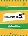 MI CARPETA DE 5 MATEMATICA SANTILLANA (NOVEDAD 2012)