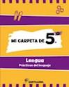 Libro MI CARPETA DE 5 LENGUA SANTILLANA (PRACTICAS DEL LENGUAJE) (NOVEDAD 2012)