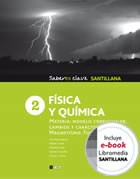 Libro FISICA Y QUIMICA 2 SANTILLANA MATERIA MODELO CORPUSCULA R CAMBIOS Y CARACTER ELECTRICO MAGN