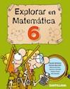EXPLORAR EN MATEMATICA 6 SANTILLANA (NOVEDAD 2013)