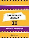 CARPETA DE LENGUA 2 SANTILLANA PRACTICAS DEL LENGUAJE (NOVEDAD 2014)