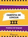 Libro CARPETA DE LENGUA 3 SANTILLANA PRACTICAS DEL LENGUAJE (NOVEDAD 2014)
