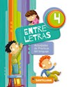 Libro ENTRE LETRAS 4 SANTILLANA (ACTIVIDADES DE PRACTICAS DEL LENGUAJE) (NOVEDAD 2016)