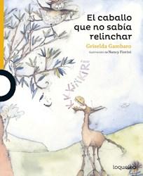 CABALLO QUE NO SABIA RELINCHAR (SERIE AMARILLA) (6 AÑOS) (RUSTICA)