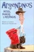 Libro ARGENTINOS. MITOS, MANIAS Y MILONGAS