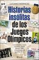 HISTORIAS INSOLITAS DE LOS JUEGOS OLIMPICOS CURIOSIDADE  S Y CASOS INCREIBLES DESDE ATENAS 1