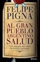 AL GRAN PUEBLO ARGENTINO SALUD UNA HISTORIA DEL VINO LA  BEBIDA NACIONAL