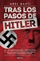 TRAS LOS PASOS DE HITLER LA INVESTIGACION DEFINITIVA