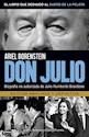 DON JULIO BIOGRAFIA NO AUTORIZADA DE JULIO HUMBERTO GRONDONA (EDICION AMPLIADA Y DEFINITIV