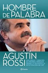 Libro HOMBRE DE PALABRA DISCURSOS Y DEBATES EN PRIMERA PERSONA DESDE LA 125 HASTA LA ESTATIZACIO