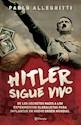 Libro HITLER SIGUE VIVO DE LOS SECRETOS NAZIS A LOS EXPERIMEN  TOS GLOBALISTAS PARA IMPLANTAR UN N