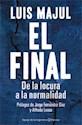 Libro FINAL DE LA LOCURA A LA NORMALIDAD (COLECCION ESPEJO DE LA ARGENTINA) (RUSTICO)