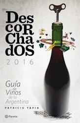 Libro DESCORCHADOS 2016 GUIA DE VINOS DE LA ARGENTINA (ILUSTRADO) (RUSTICO)