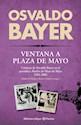 VENTANA A PLAZA DE MAYO CRONICAS DE OSVALDO BAYER EN EL PERIODICO MADRE (BIBLIOTECA BAYER) (RUSTICO)