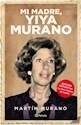 MI MADRE YIYA MURANO (EDICION DEFINITIVA LO QUE NUNCA SE CONTO) (RUSTICA)