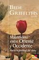 MATRIMONIO ENTRE ORIENTE Y OCCIDENTE HACIA LA PLENITUD DEL ALMA (COLECCION SENDEROS) (RUSTICA)