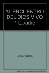 Libro AL ENCUENTRO DEL DIOS VIVO 1 LIBRO DE LOS PADRES