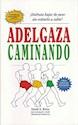 ADELGAZAR CAMINANDO (DE LA SALUD)