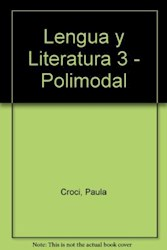 Libro LENGUA Y LITERATURA 3 A Z POLIMODAL [C/ANTOLOGIA LITERA