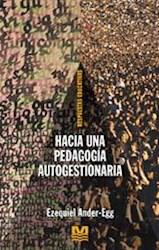 Libro HACIA UNA PEDAGOGIA AUTOGESTIONARIA