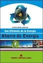 AHORRO DE ENERGIA USO EFICIENTE DE LA ENERGIA (RUSTICA)