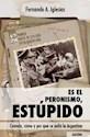 Libro ES EL PERONISMO, ESTUPIDO