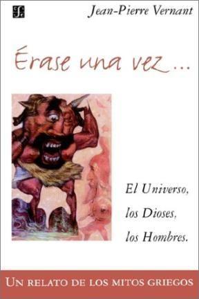 Libro ERASE UNA VEZ EL UNIVERSO LOS DIOSES LOS HOMBRES