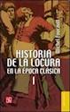 HISTORIA DE LA LOCURA EN LA EPOCA CLASICA (TOMO 2) (COLECCION BREVIARIOS) (BOLSILLO)