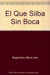 Libro QUE SILBA SIN BOCA, EL